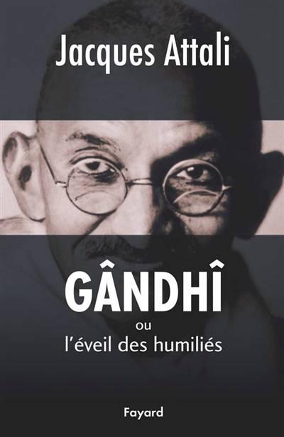 Gândhî Ou L'éveil Des Humiliés