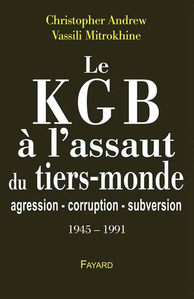 Le Kgb à L'assaut Du Tiers Monde