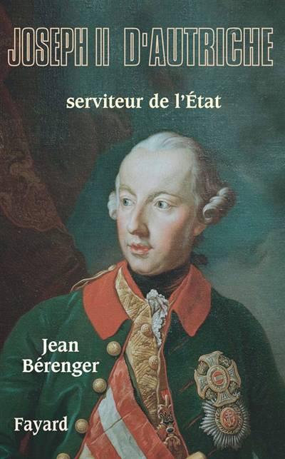 Joseph Ii D'autriche ; Serviteur De L'etat