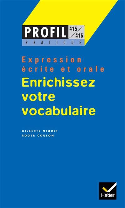 Enrichissez Votre Vocabulaire ; Expression écrite Et Orale