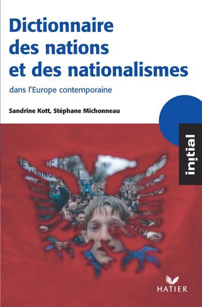 Dictionnaire Des Nations Et Des Nationalismes Dans L'europe Contemporaine