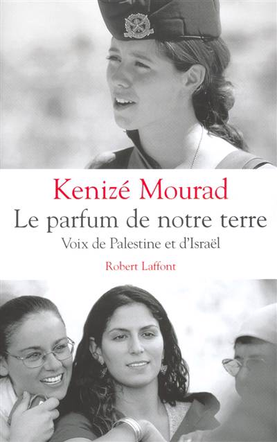 Le Parfum De Notre Terre Voix De Palestine Et D'israel
