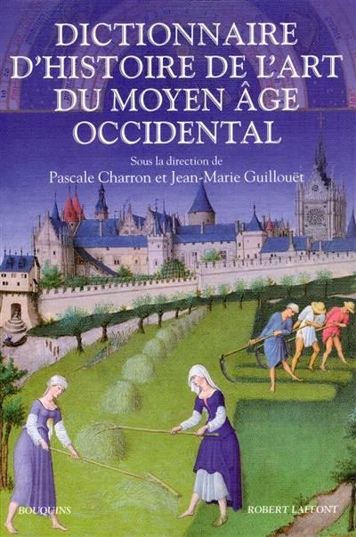 Dictionnaire D'histoire De L'art Du Moyen Age Occidental