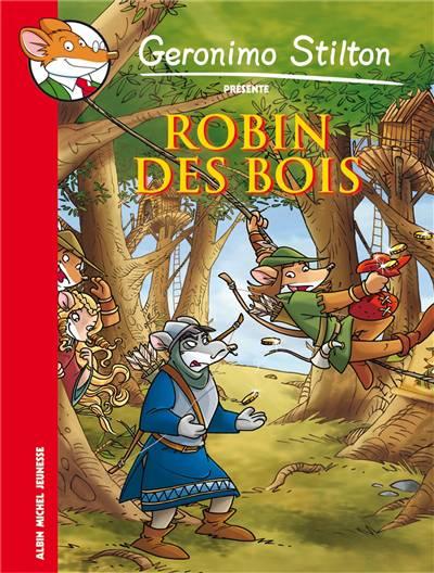 Géronimo Stilton Présente T.1 ; Robin Des Bois