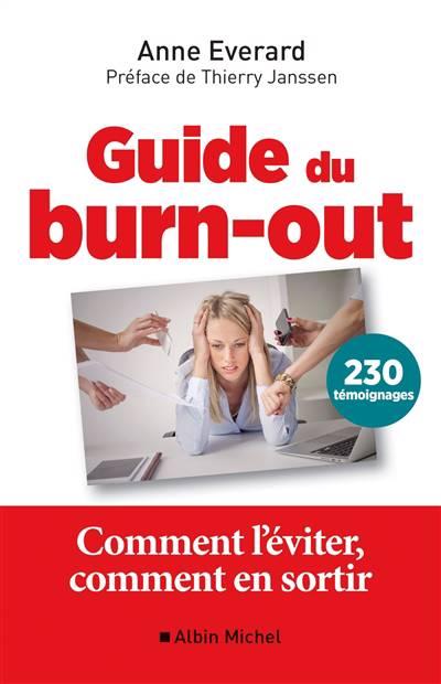 Guide Du Burn-out ; Comment L'éviter, Comment En Sortir