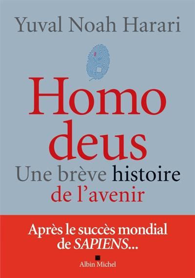 Homo Deus ; Une Brève Histoire Du Futur