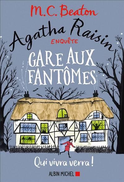 Agatha Raisin Enquête T.14 ; Gare Aux Fantômes