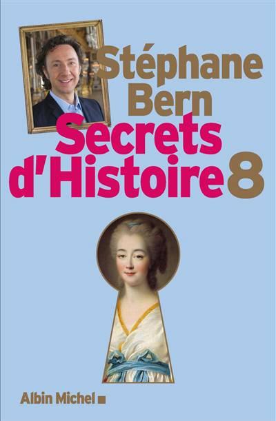 Secrets D'histoire T.8
