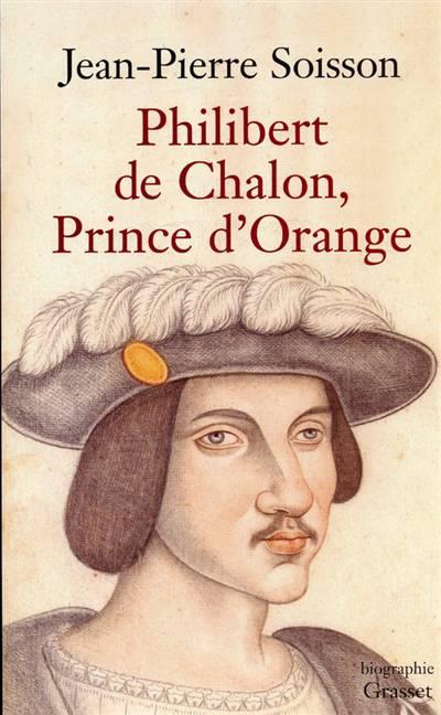 Philibert De Chalon, Prince D'orange