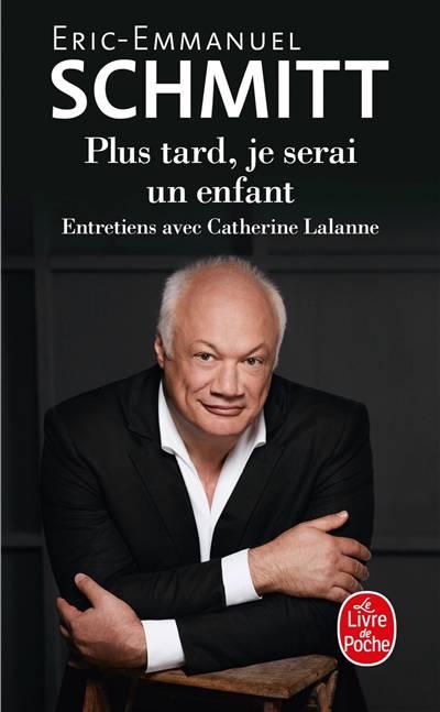 Plus Tard, Je Serai Un Enfant ; Entretiens Avec Catherine Lalanne