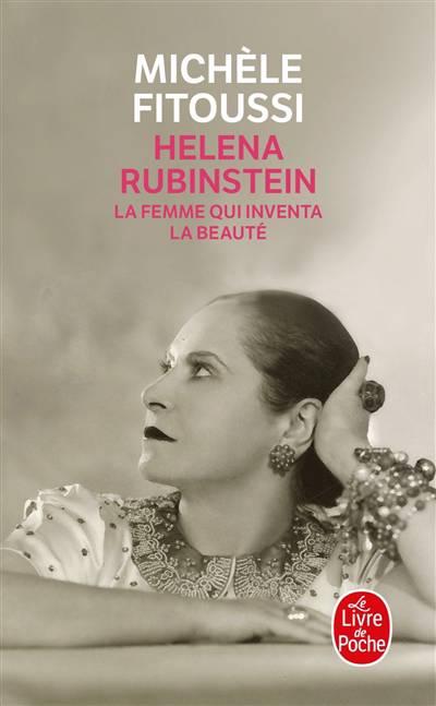 Helena Rubinstein ; La Femme Qui A Inventé La Beauté