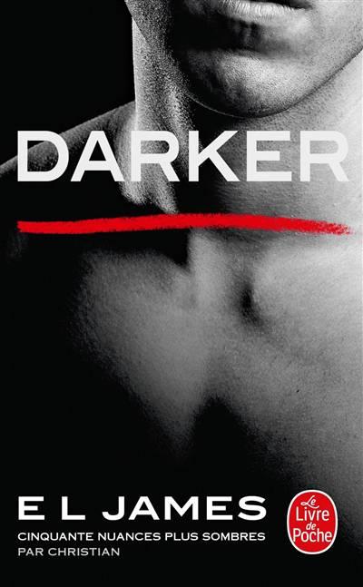 Cinquante Nuances T.5 ; Darker ; Cinquante Nuances Plus Sombres Par Christian