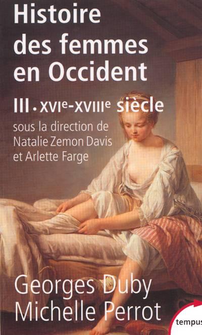 L'histoire Des Femmes En Occident T.3 ; Du Xvie Au Xviiie Siècle