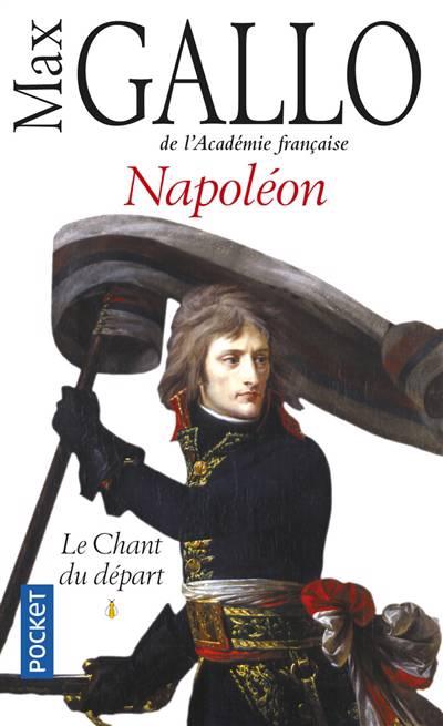 Napoléon T.1 ; Le Chant Du Départ