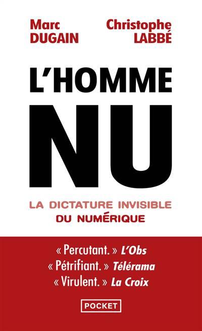 L'homme Nu ; La Dictature Invisible Du Numérique