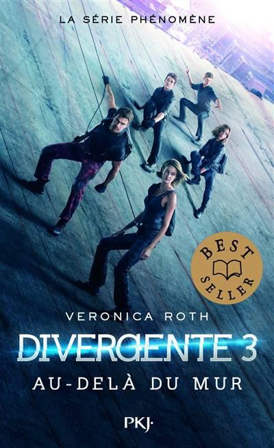 Divergente T.3 ; Au-delà Du Mur
