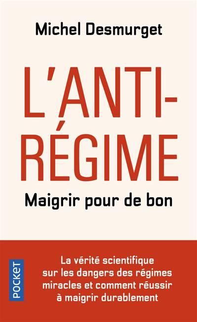 L'anti-régime ; Maigrir Pour De Bon