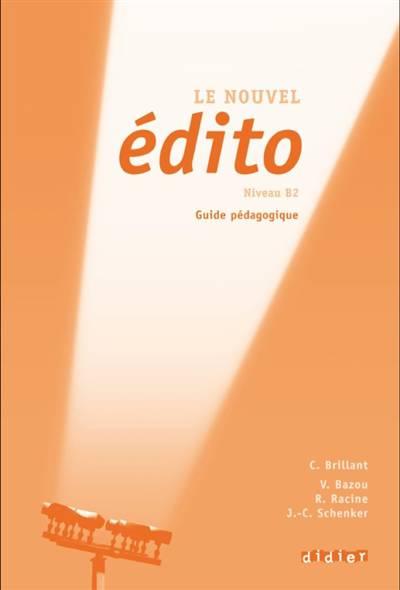 Le Nouvel édito ; Niveau B2 ; Guide Pédagogique