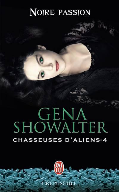 Chasseuses D'aliens T.4 ; Noire Passion