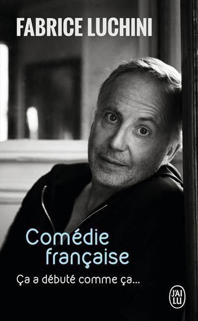 Comédie Française ; ça A Débuté Comme ça...