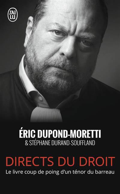 Directs Du Droit ; Le Livre Coup De Poing D'un Ténor Du Barreau