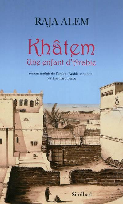 Khatem ; Une Enfant D'arabie