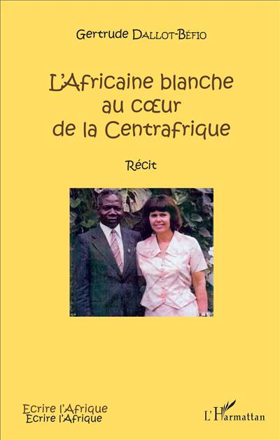 L'africaine Blanche Au Coeur De La Centrafrique
