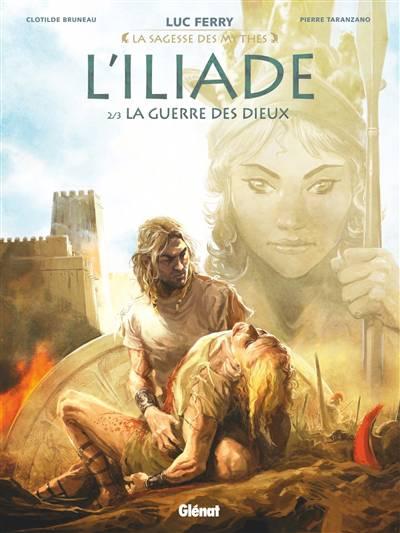 L'iliade T.2 ; La Guerre Des Dieux