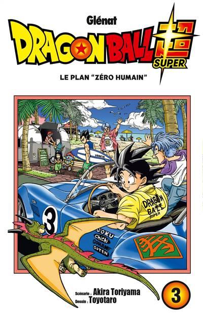 Dragon Ball Super T.3 ; Le Plan 'zéro Humain'
