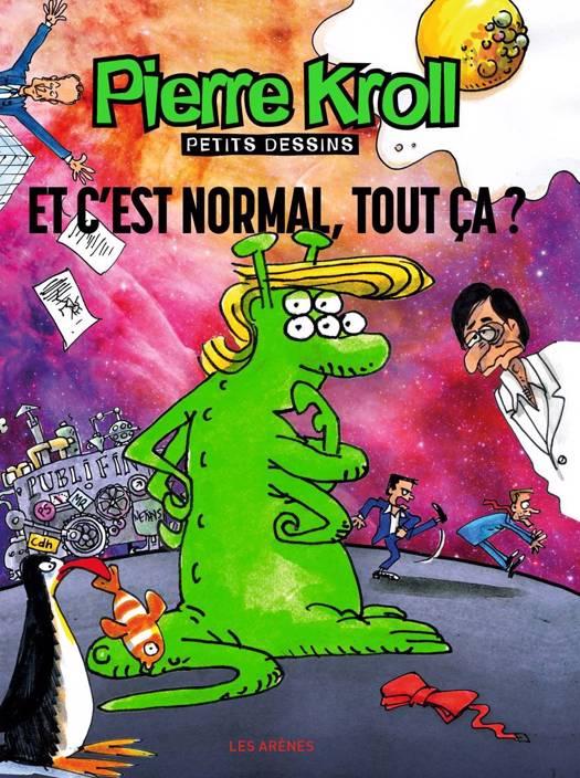 Et C'est Normal, Tout Ca ? Album Kroll 2017