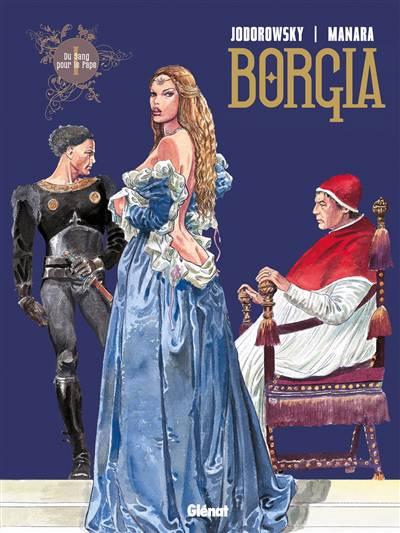 Borgia T.1 ; Du Sang Pour Le Pape