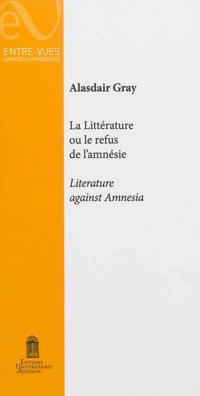 La Litterature Ou Le Refus De L'amnesie - Literature Against Amnesia