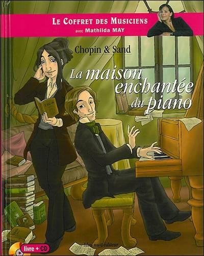 Chopin Et Sand:la Maison Enchantee Du Piano - Livre + Cd