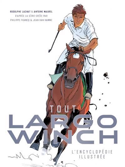 Tout Largo Winch ; L'encyclopédie Illustrée
