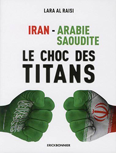 Iran - Arabie Saoudite ; Le Choc Des Titans