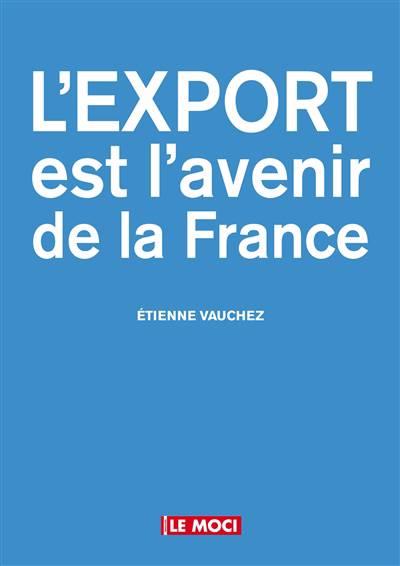 L'export Est L'avenir De La France