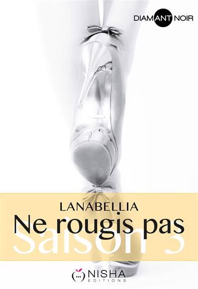 Ne Rougis Pas ; Saison 3