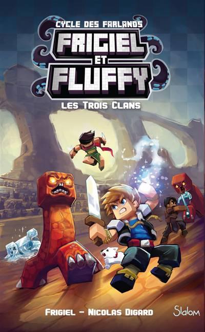 Frigiel Et Fluffy - Cycle Des Farlands T.1 ; Les Trois Clans