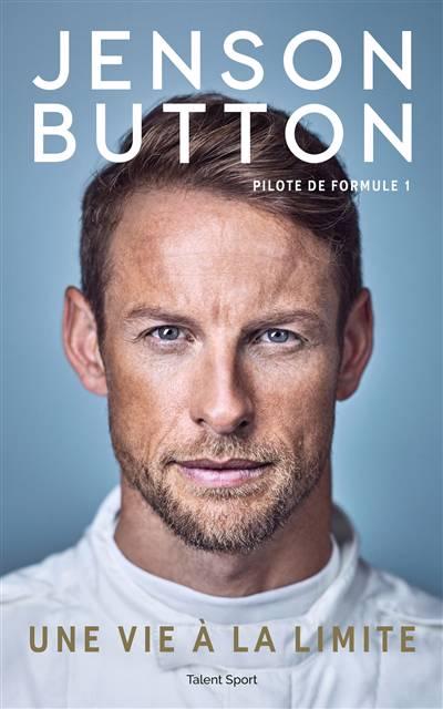 Jenson Button : Une Vie à La Limite