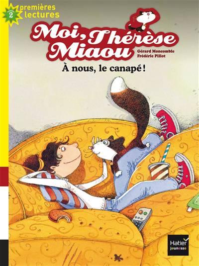 Moi, Thérèse Miaou ; à Nous, Le Canapé !