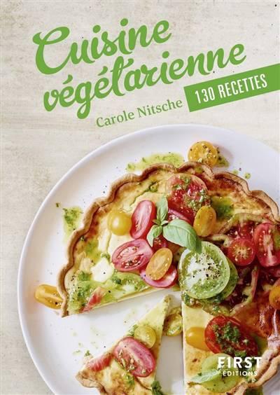 Cuisine Végétarienne ; 130 Recettes