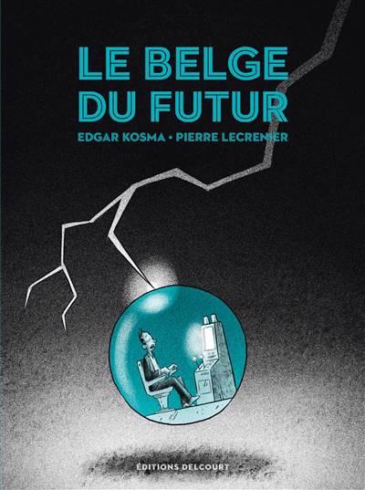 Le Belge T.4 ; Le Belge Du Futur