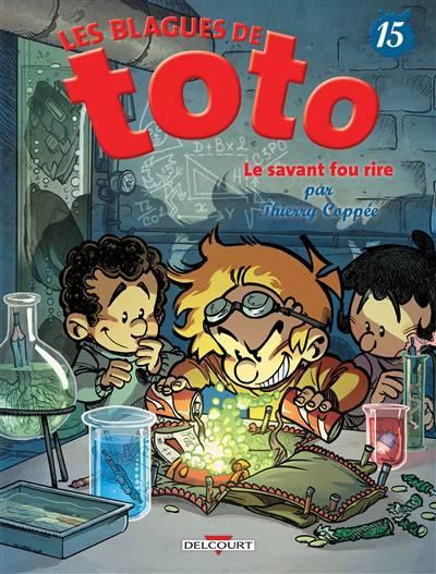 Les Blagues De Toto T.15 ; Le Savant Fou Rire
