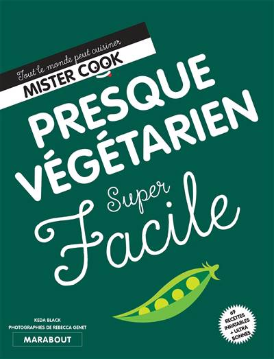 Super Facile ; Presque Végétarien