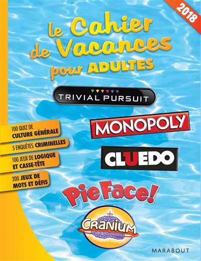 Le Cahier De Vacances Pour Adultes ; Multi Jeux (édition 2018)