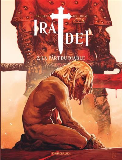 Ira Dei T.2 ; La Part Du Diable