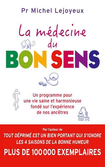 La Médecine Du Bon Sens