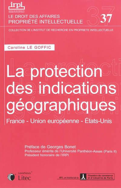 La Protection Des Indications Géographiques ; France, Union Européenne, Etats-unis