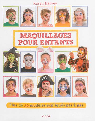 Le Maquillage Pour Enfants Plus De 30 Modèles Expliqués Pas à Pas