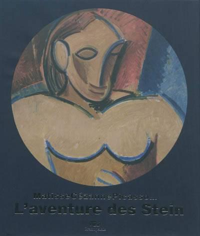 Cézanne, Matisse, Picasso... ; L'aventure Des Stein